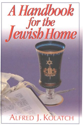 A Handbook for the Jewish Home, Alfred J. Kolatch