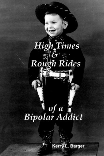 High Times & Rough Rides of a Bipolar Addict