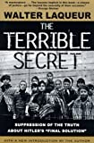 """The Terrible Secret: Suppression of the Truth About Hitlers """"Final Solution"""""""