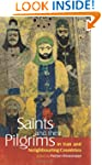 Saints and Their Pilgrims in Iran and...