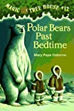 Magic Tree House #12: Polar Bears Past Bedtime (A Stepping Stone Book(TM))