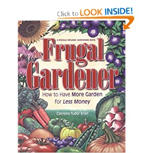 The Frugal Gardener: How to Have More Garden for Less Money