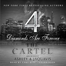 The Cartel 4: Diamonds Are Forever (       UNABRIDGED) by JaQuavis, Ashley Narrated by Cary Hite