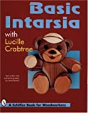 img - for Basic Intarsia: With Lucille Crabtree (Schiffer Book for Woodworkers) book / textbook / text book
