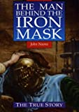 img - for The Man Behind the Iron Mask book / textbook / text book