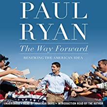 The Way Forward: Renewing the American Idea (       UNABRIDGED) by Paul Ryan Narrated by Jonathan Davis