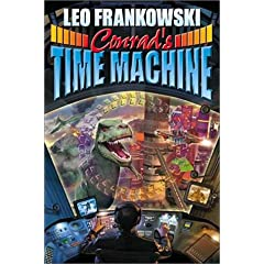 Conrad's Time Machine by Leo Frankowski