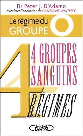 livre 4 groupes sanguins 4 r gimes le r gime du groupe o. Black Bedroom Furniture Sets. Home Design Ideas