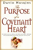 img - for The Purpose of a Covenant Heart book / textbook / text book