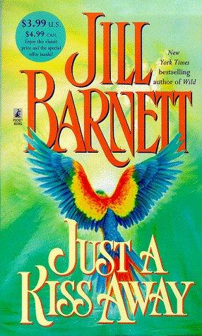 Just A Kiss Away, Jill Barnett