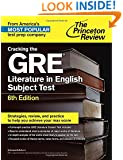 Cracking the GRE Literature in English Subject Test, 6th Edition (Graduate School Test Preparation)