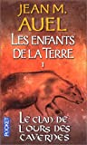 La Clan De L'ours Des Cavernes / the Clan of the Cave Bear (Les Enfants De La Terre / Earth's Children) (French Edition) (2266122126) by Jean M. Auel