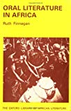 Oral Literature in Africa (Oxford Library of African Literature) (0195724135) by Finnegan, Ruth