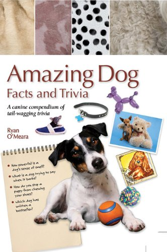 Amazing Dog Facts and Trivia (Amazing Facts & Trivia), Ryan O'Meara