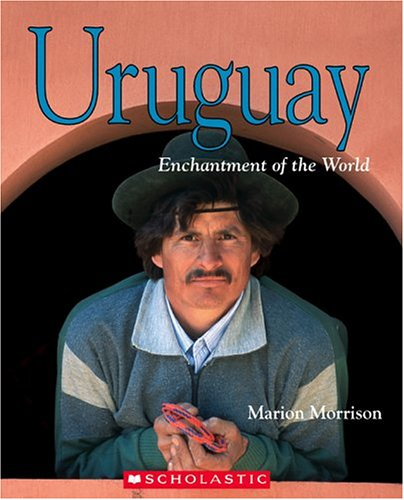 Uruguay (Enchantment of the World, Second)