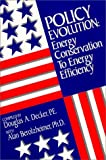 img - for Policy Evolution: Energy Conservation to Energy Efficiency book / textbook / text book