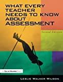 img - for What Every Teacher Needs to Know about Assessment by Wilson Leslie Walker (2004-09-29) Paperback book / textbook / text book