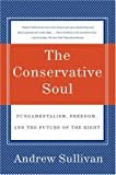 img - for The Conservative Soul: Fundamentalism, Freedom, and the Future of the Right book / textbook / text book