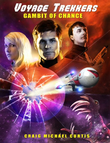Voyage Trekkers: Gambit of Chance [Kindle Edition] by: Craig Michael Curtis