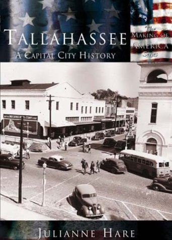 Tallahassee,  A Capital City History   (FL) (Making of America)