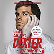 Darkly Dreaming Dexter: Dexter, Book 1 | Jeff Lindsay