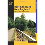 Best Rail Trials New England: More Than 40 Rail Trails from Maine to Connecticut (Falcon Guides Best Rail Trails...