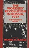 img - for The Workers' Revolution in Russia, 1917: The View from Below book / textbook / text book