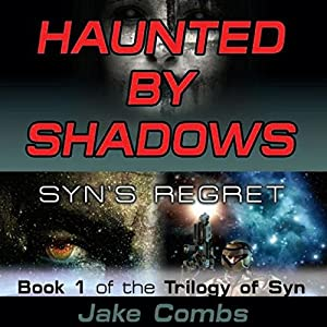 Haunted by Shadows: Syn's Regret Audiobook