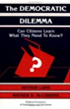 The Democratic Dilemma: Can Citizens Learn What They Need to Know? (Political Economy of Institutions and Decisions)