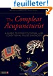 The Compleat Acupuncturist: A Guide t...