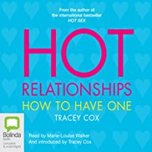 Hot Relationships: How to Have One (       UNABRIDGED) by Tracy Cox Narrated by Marie-Louise Walker