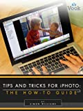 Tips and Tricks for iPhoto: The How-To Guide