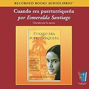 Cuando Era Puertorriquena (Texto Completo) [When I was Puerto Rican ] | [Esmeralda Santiago]