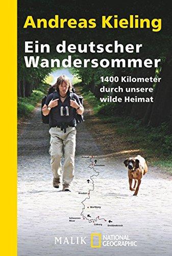 Ein deutscher Wandersommer: 1400 Kilometer durch unsere wilde Heimat (National Geographic Taschenbuch, Band 40471)