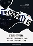 Terminus: The End in Literature, Media and Culture (Interdisciplinaere kulturstudier)