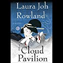 The Cloud Pavilion Audiobook by Laura Joh Rowland Narrated by Bernadette Dunne