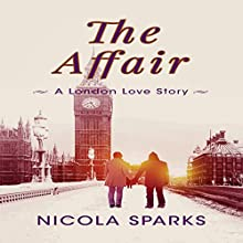 The Affair: A London Love Story Audiobook by Nicola Sparks Narrated by James Young