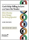 Can't Help Falling in Love and Love Me Tender: Elvis Presley Love Songs for String Quartet Sheet Music (String Letter Publishing) (Strings)