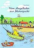 Vom Angelkahn zur Motoryacht: Aufsteig und Elend eines Freizeitkippers - Claus Beese
