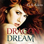 Dragon Dream (Dragon 2) | G. A. Aiken