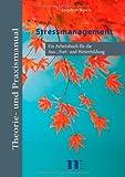 Stressmanagement: Ein Arbeitsbuch für die Aus-, Fort- und Weiterbildung