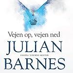 Vejen op, vejen ned | Julian Barnes
