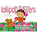 Lollipop Flowers: A Billy Book