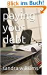 paying your debt (English Edition)