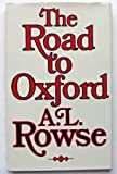 The Road to Oxford (0224015737) by Rowse, A. L.