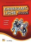 Ehrenamtliche Bilden: Grundlagen, Kon...