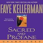 Sacred and Profane: A Peter Decker and Rina Lazarus Novel | Faye Kellerman