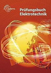 Prüfungsbuch Elektrotechnik: Frage - Antwort - Erklärung