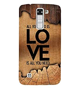 Love Is All You Need 3D Hard Polycarbonate Designer Back Case Cover for LG K7 4G Dual