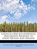 Councils and Ecclesiastical Documents Relating to Great Britain and Ireland (1115644475) by Stubbs, William